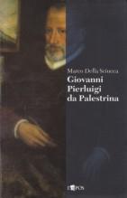Della Sciucca, M. : Giovanni Pierluigi da Palestrina
