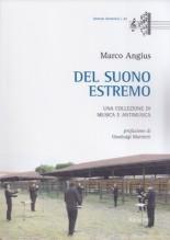 Angius, Marco : Del suono estremo. Una collezione di musica e antimusica