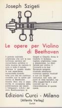Szigeti, J. : Le opere per Violino di Beethoven