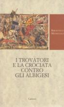AA.VV. : I trovatori e la crociata contro gli Albigesi