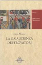 AA.VV. : La gaia scienza dei trovatori. A cura di M. Mancini