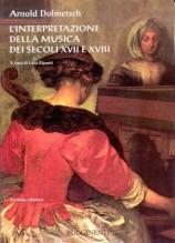 Dolmetsch, Arnold : L'interpretazione della musica dei secoli XVII e XVIII