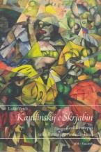 Verdi, L. : Kandinskij e Skrjabin. Realtà e utopia nella Russia pre-rivoluzionaria