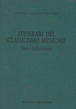 AA.VV. : Itinerari del classicismo musicale. Trieste e la Mitteleuropa