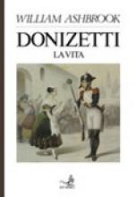 Ashbrook, W. : Donizetti: la vita