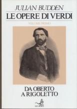 """Budden, Julian : Le opere di Verdi. Vol. I: da """"Oberto"""" a """"Rigoletto"""""""