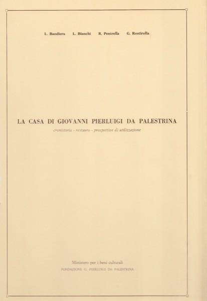 AA.VV. : La casa di Giovanni Pierluigi da Palestrina: cronistoria, restauro, prospettive di utilizzazione