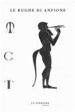 AA.VV. : Le rughe di Anfione. Pratiche, ideologie e utopie della musica agli inizii del tempo da ritrovare. A cura di Bernardo Pieri