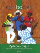 AA.VV. : Combocom: Zydeco-Cajun, 15 Arrangements for variable instrumentation. Score and parts in C/B