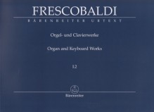 Frescobaldi, G. : New Edition of the Complete Organ and Keyboard Works Volume I.2: Toccate e Partite d'intavolatura di cimbalo; libro primo (Rom, Borboni, 1615, 21616). Urtext