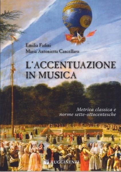 Fadini, E. - Cancellaro, M.A. : L'accentuazione in musica. Metrica classica e norme sette-ottocentesche