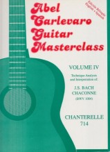 Carlevaro, A. : Guitar Masterclass. Volume 4. Technique, Analysis and Interpretation of: J.S. Bach - Chaconne (BWV 1004)