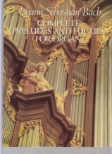 Bach, J.S. : Complete Preludes and Fugues for Organ