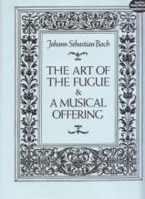 Bach, J.S. : The Art of Fugue and Musical Offering. Partitura
