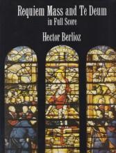 Berlioz, H. : Messa da Requiem; Te Deum. Partitura