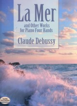 Debussy, C. : La Mer, and Other Works for Piano 4 Hands