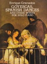 Granados, E. : Goyescas, Spanish Dances, Escenas romanticas and Other Works for Solo Piano