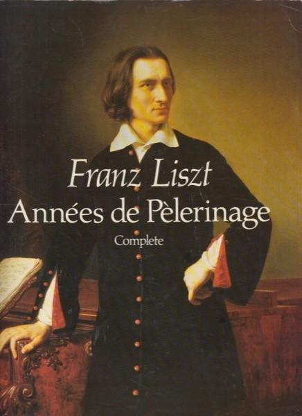 Liszt, Franz : Années de Pèlerinage, per Pianoforte