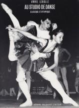 LEROLLE, Annie : AU STUDIO DE DANSE VOL. 3: PETITS BALLETS, IMPROVVISATIONS, pour Piano