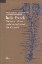 AA.VV. : Italia/Francia. Musica e cultura nella seconda metà del XX secolo