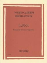 Calderoni, C. - Sansuini, R. : La Fuga. Fondamenti di tecnica compositiva
