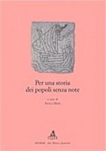 AA.VV. : Per una storia dei popoli senza note. A cura di P. Dessì