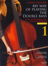 Streicher, L. : My Way of Playing the Double Bass, vol. I