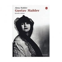 Mahler, A. : Gustav Mahler. Ricordi e lettere