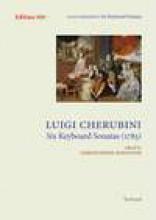 Cherubini, L. : 6 Sonate per Cembalo (Firenze, 1783). Edited by C. Hogwood