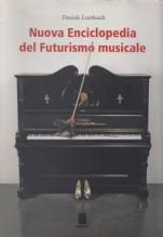 Lombardi, D. : Nuova enciclopedia del Futurismo musicale