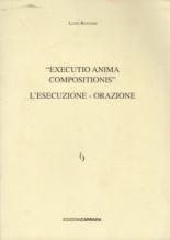 Rovighi, Luigi : Executio anima compositionis. L' Esecuzione - Orazione