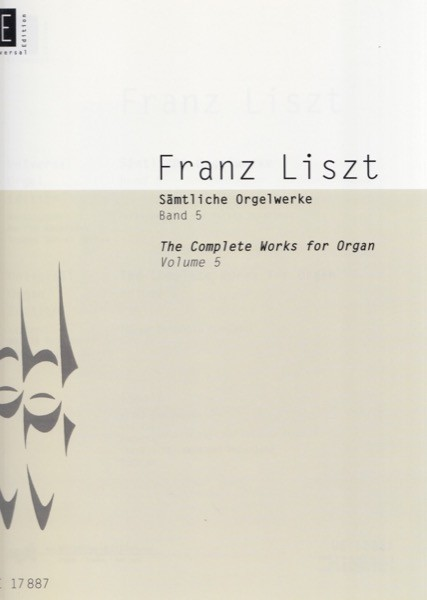Liszt, F. : The Complete Works for Organ, vol. V