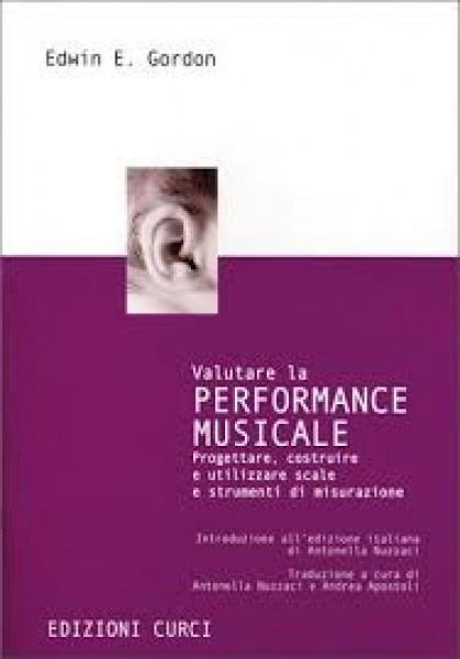 Gordon, E.E. : Valutare la performance musicale. Progettare, costruire e utilizzare scale e strumenti di misurazione