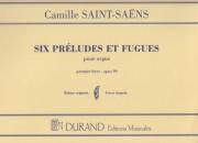 Saint-Saëns, Camille : Préludes et Fugues premier livre opus 99, pour Orgue