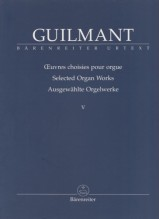 Guilmant, A. : Selected Organ Works, vol. V