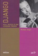 Dregni, M. : Django. Vita e musica di una leggenda zingara