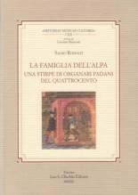 Rodolfi, S. : La famiglia Dell'Alpa. Una stirpe di organari padani del Quattrocento