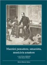 AA.VV. : Mazzini pensatore, umanista, musicista amatore. A cura di F. Ballardini e F. Renato d'Ettorre