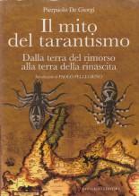De Giorgi, P. : Il mito del tarantismo. Dalla terra del rimorso alla terra della rinascita. Introduzione di Paolo Pellegrino
