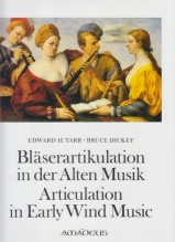 Tarr, Edward H. - Dickey, Bruce : Articulation in Early Wind Music