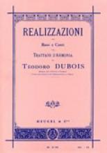 Dubois, Théodore : Realizzazioni del Bassi e Canti del Trattato di Armonia