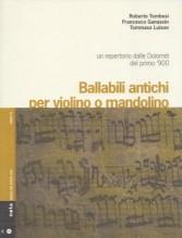 AA.VV. : Ballabili antichi per violino e mandolino. Un repertorio delle Dolomiti del primo '900