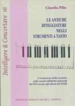 Pilla, C. : Le antiche diteggiature negli strumenti a tasto. L'evoluzione delle tecniche nelle scuole stilistiche nazionali dal XVI secolo agli albori del XVIII