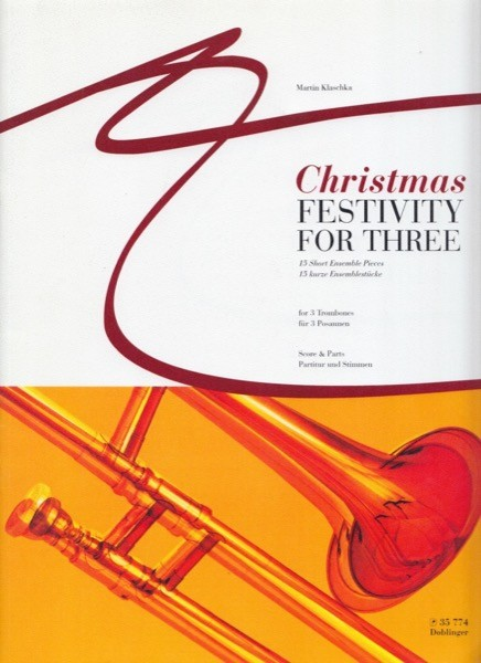 AA.VV. : Christmas Festivity for Three. 15 Short Ensemble Pieces for 3 Trombones. Score and parts