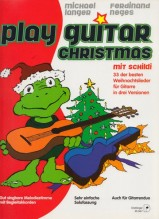 AA.VV. : Play Guitar Christmas mit Schildi. 33 der besten Weihnachtslieder für Gitarre in drei Versionen