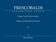 Frescobaldi, G. : New Edition of the Complete Organ and Keyboard Works Volume III: Il Secondo Libro di Toccate. Edited by Chr. Stembridge with the collaboration of Kenneth Gilbert. Urtext