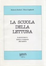 Becheri, R. - Gagliardi, F. : La scuola della lettura, vol. 1: lettura e trasporto alla tastiera