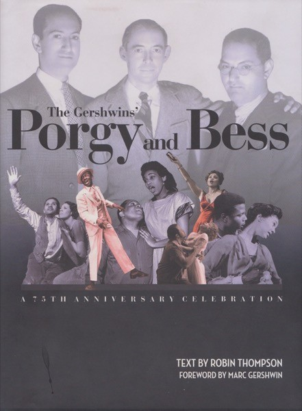 Thompson, R. : The Gershwins' Porgy And Bess. A 75th Anniversary Celebration. Foreword by Marc Gershwin