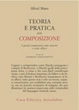 Mann, A. : Teoria e pratica della composizione. I grandi compositori come maestri e come allievi. A cura di Giorgio Sanguinetti