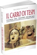 Viagrande, R. : Il Carro di Tespi. Storia del Teatro musicale dall'epoca classica al Cinquecento